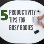 Five Productivity Tips for Oklahoma City Busy Bodies